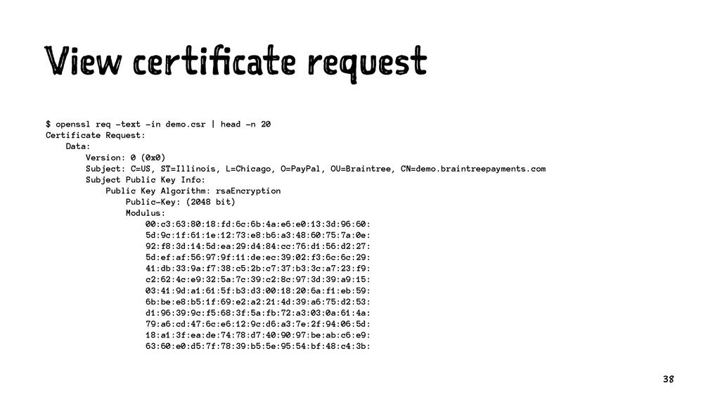 View certificate request $ openssl req -text -i...