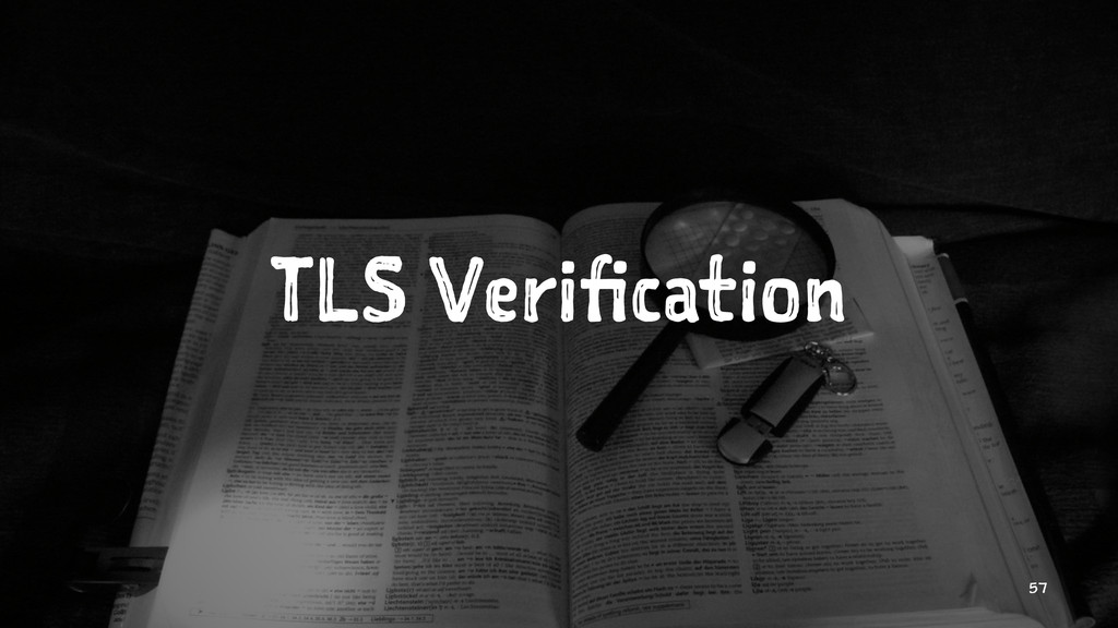 TLS Verification 57