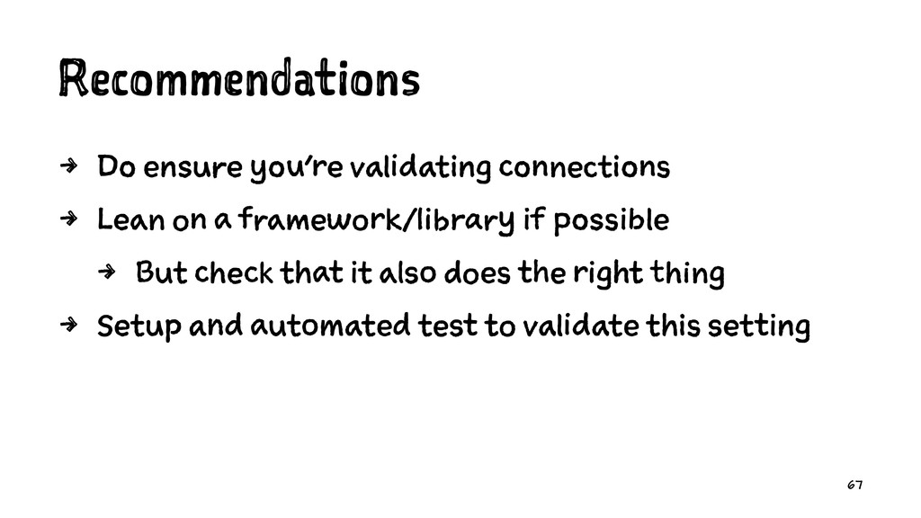 Recommendations 4 Do ensure you're validating c...