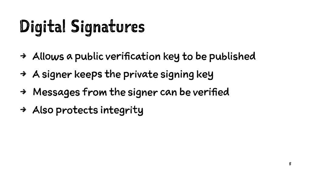 Digital Signatures 4 Allows a public verificati...