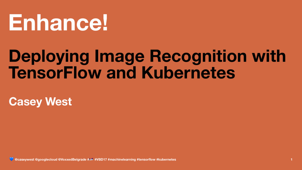 Enhance! Deploying Image Recognition with Tenso...