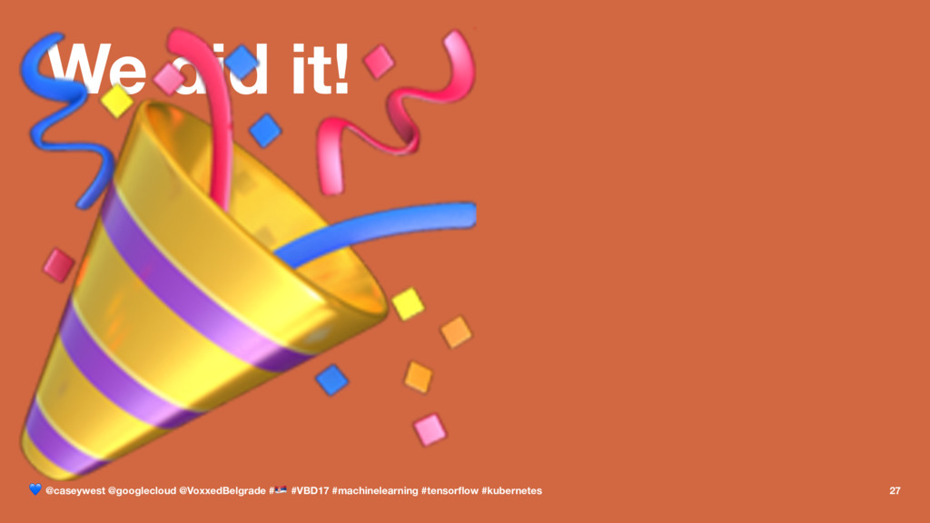 We did it! ! ! @caseywest @googlecloud @VoxxedB...