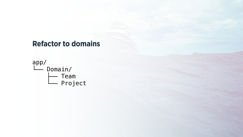 Refactor to domains app/ └── Domain/ ├── Team └...