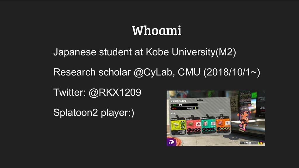 Whoami Japanese student at Kobe University(M2) ...