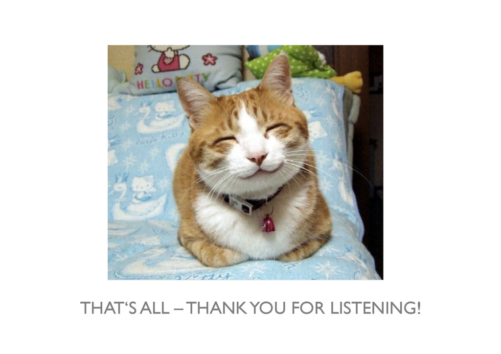 THAT'S ALL – THANK YOU FOR LISTENING!