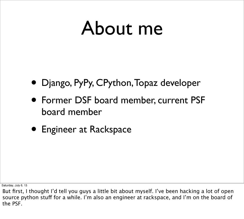 About me • Django, PyPy, CPython, Topaz develop...