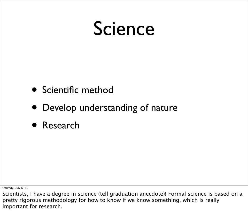 Science • Scientific method • Develop understand...
