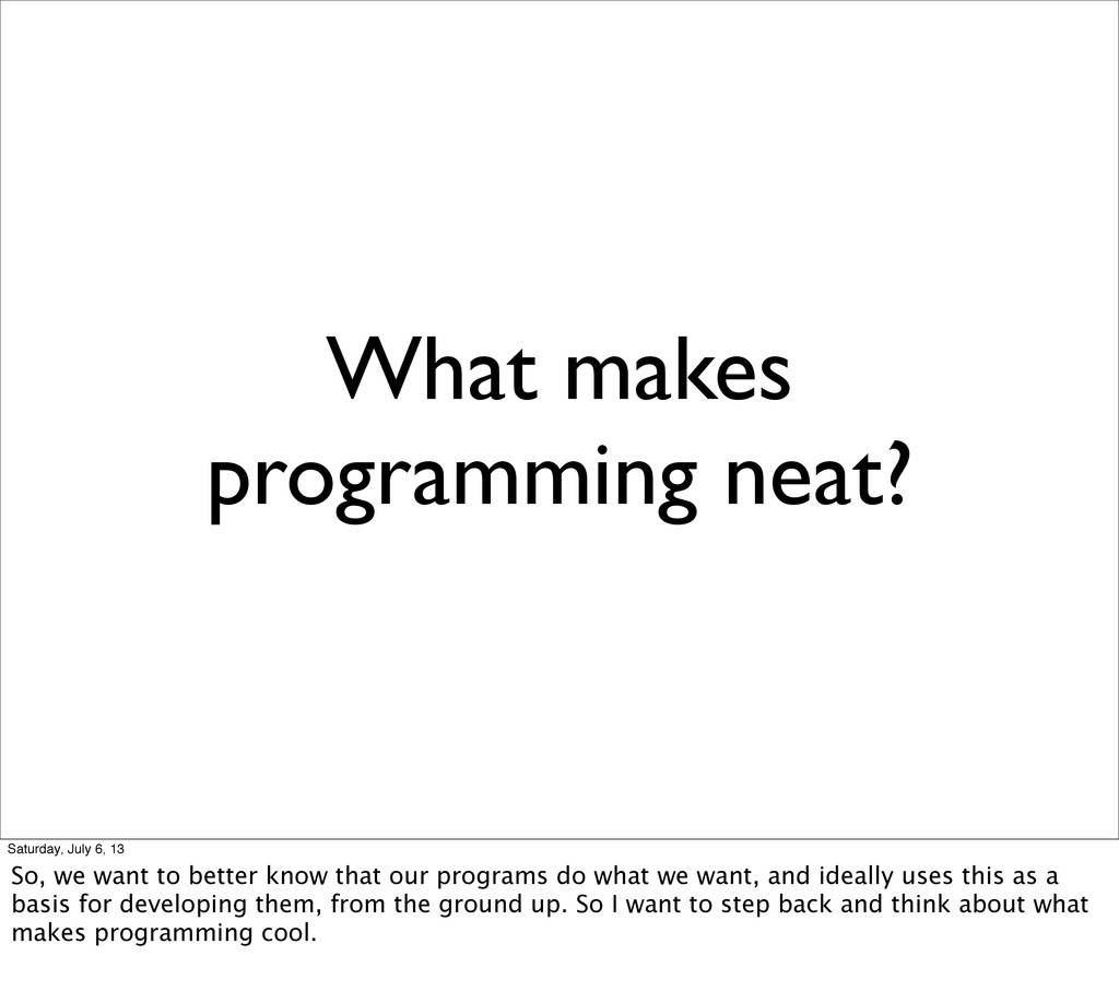 What makes programming neat? Saturday, July 6, ...
