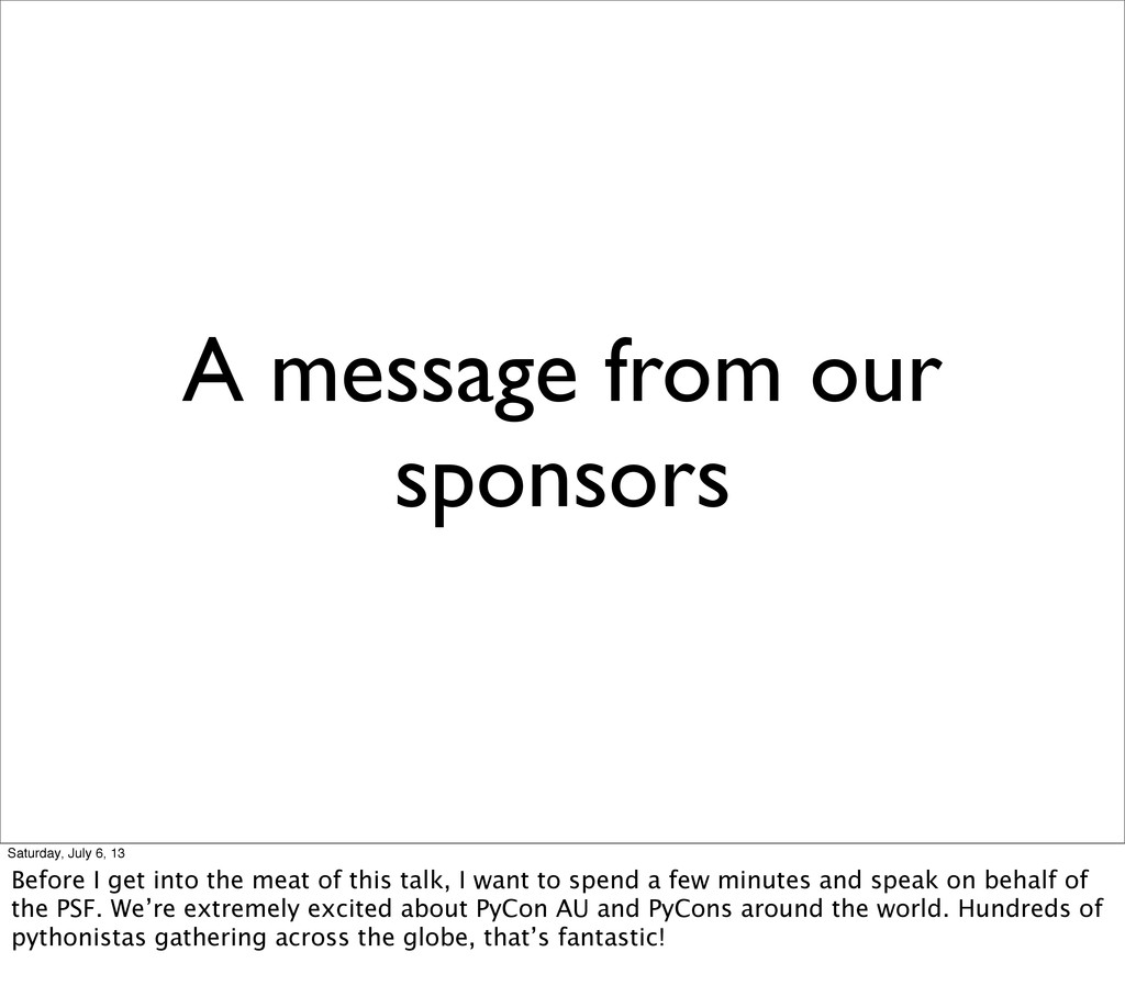 A message from our sponsors Saturday, July 6, 1...