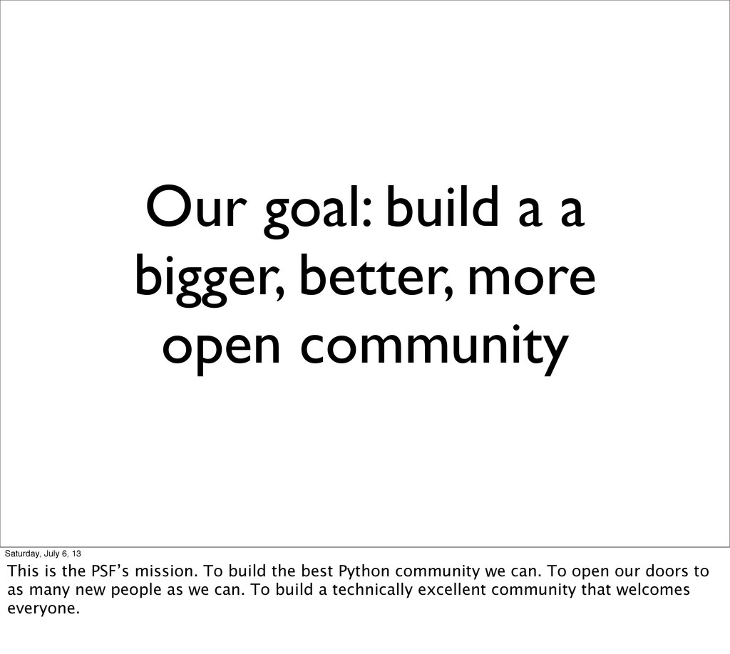 Our goal: build a a bigger, better, more open c...
