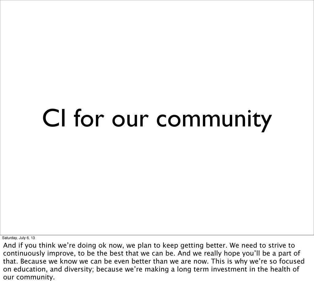 CI for our community Saturday, July 6, 13 And i...