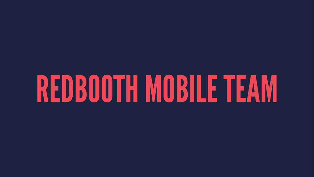 REDBOOTH MOBILE TEAM