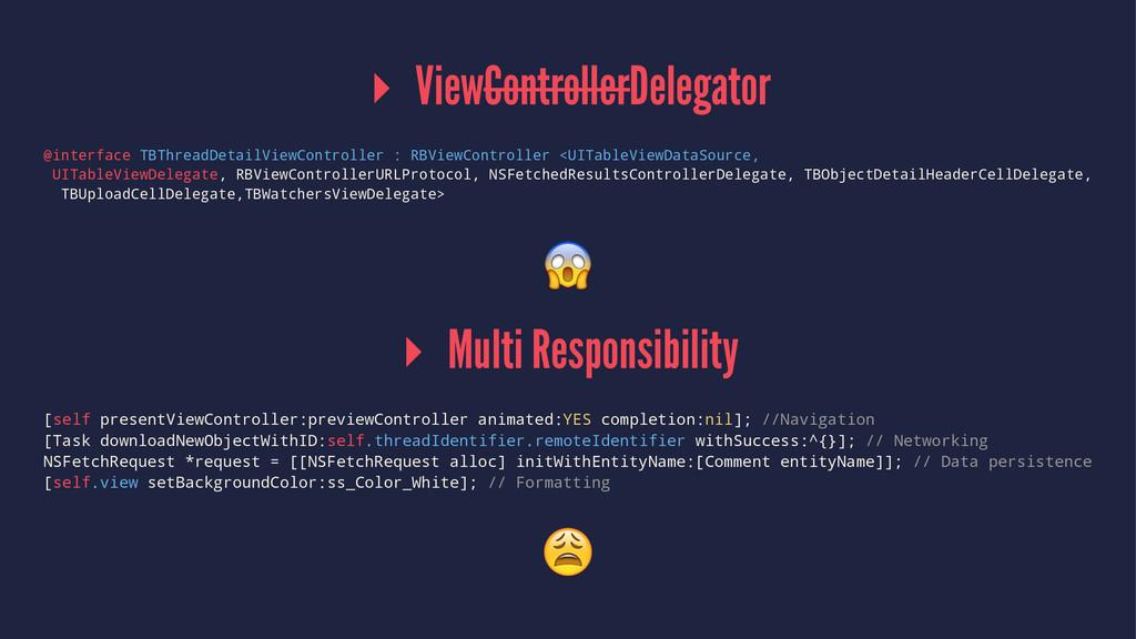▸ ViewControllerDelegator @interface TBThreadDe...