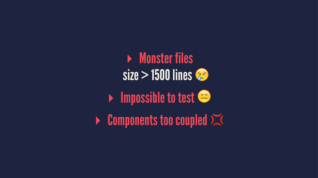 ▸ Monster files size > 1500 lines ! ▸ Impossibl...