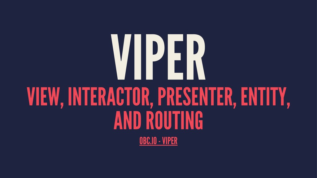 VIPER VIEW, INTERACTOR, PRESENTER, ENTITY, AND ...