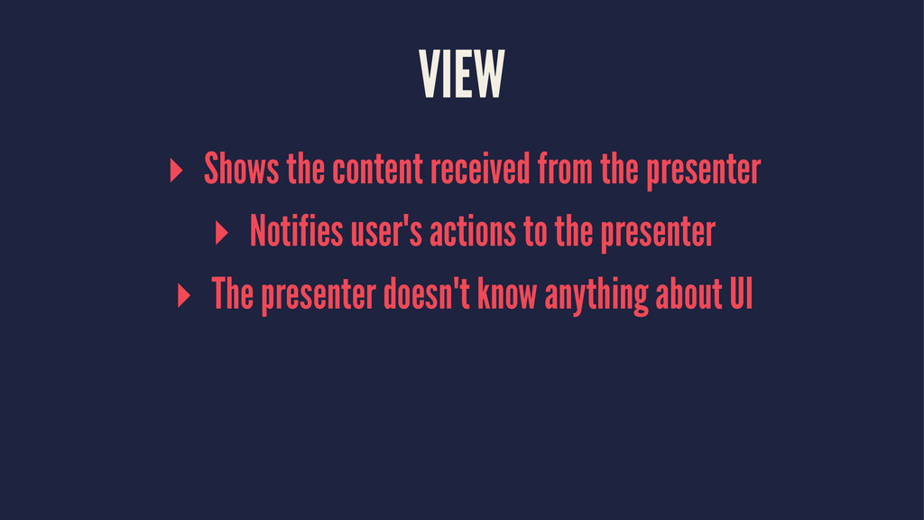 VIEW ▸ Shows the content received from the pres...