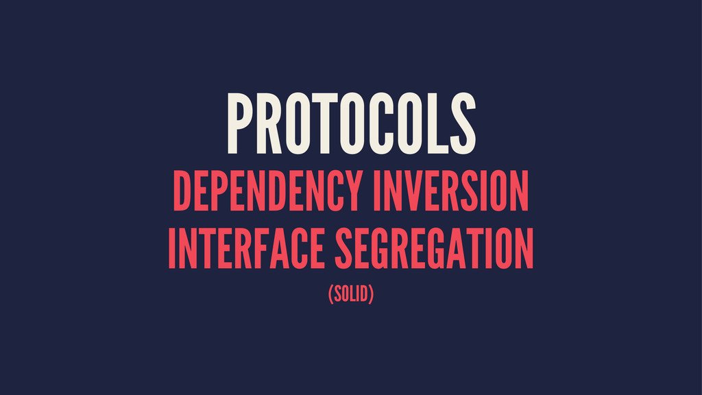 PROTOCOLS DEPENDENCY INVERSION INTERFACE SEGREG...