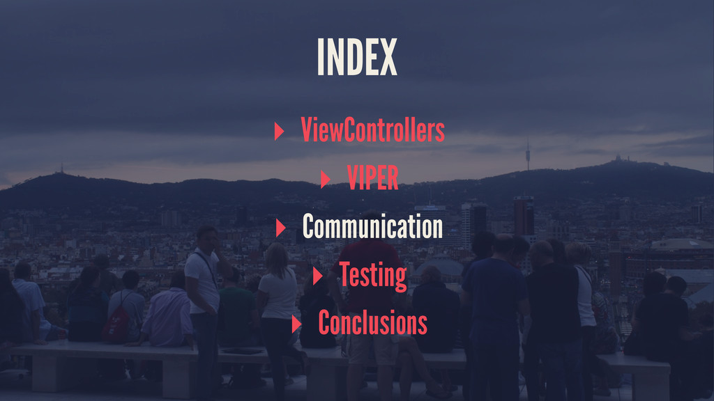 INDEX ▸ ViewControllers ▸ VIPER ▸ Communication...