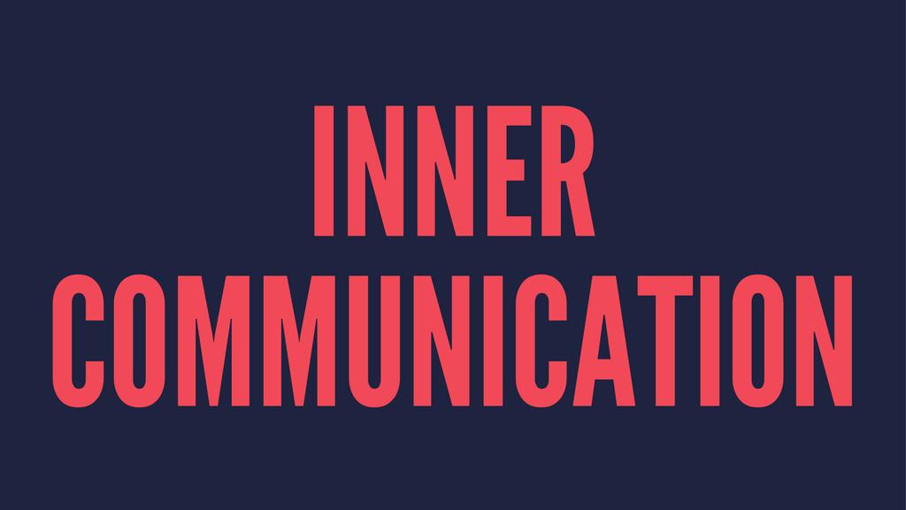 INNER COMMUNICATION