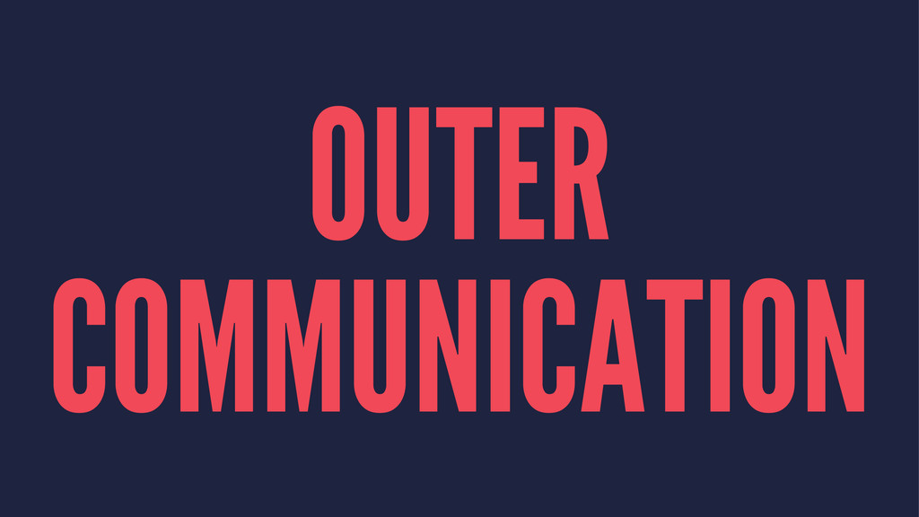 OUTER COMMUNICATION