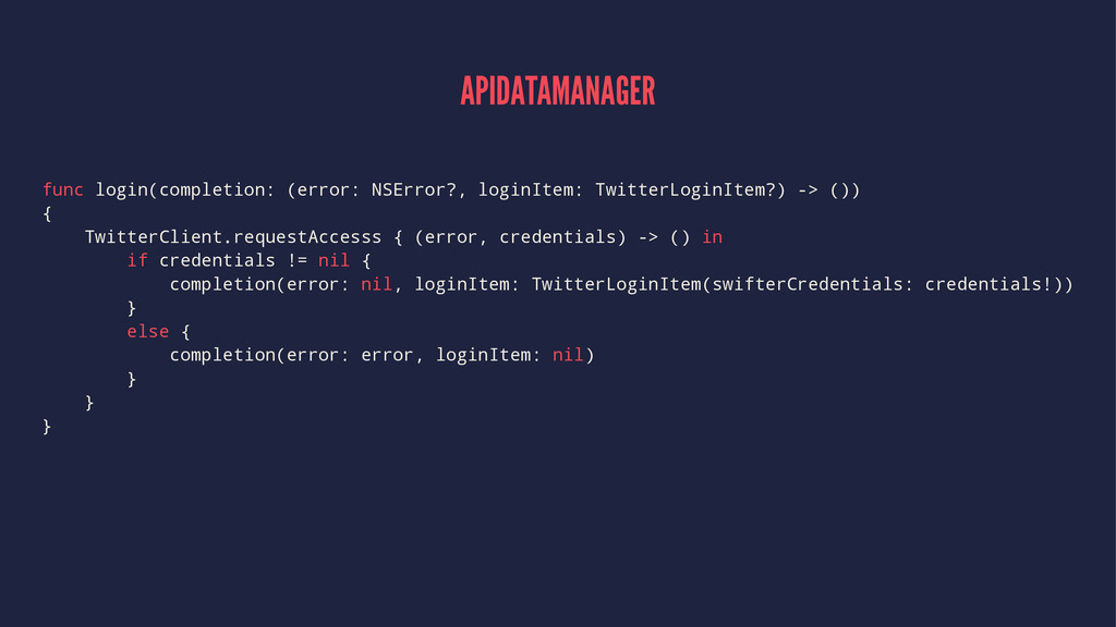 APIDATAMANAGER func login(completion: (error: N...