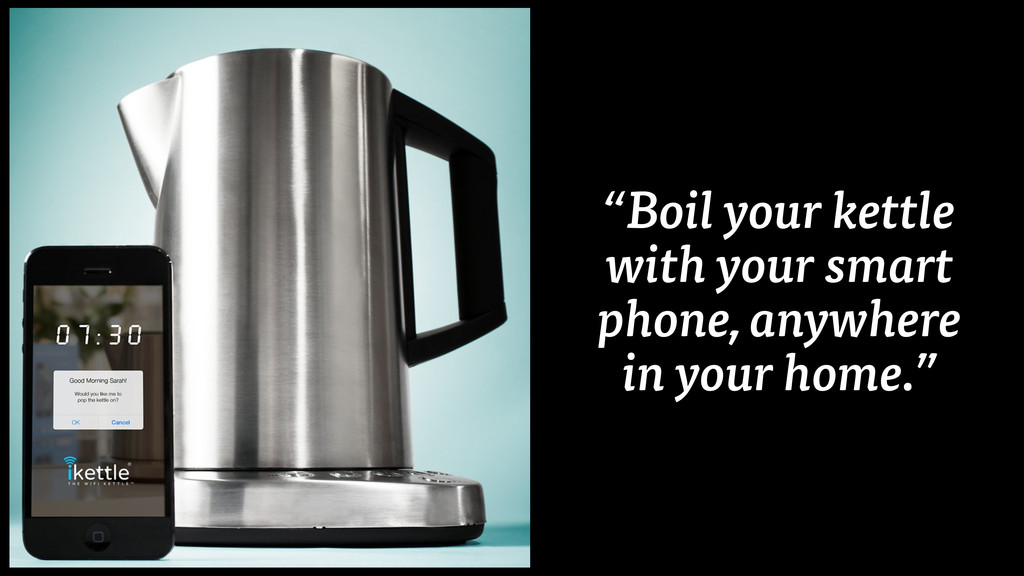 """Boil your kettle with your smart phone, anywhe..."