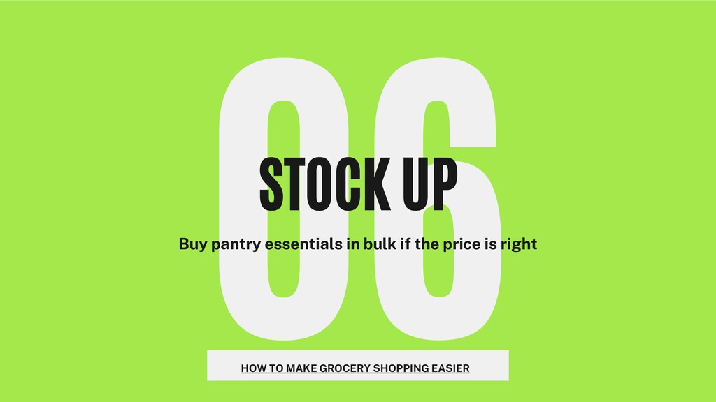 06 STOCK UP Buy pantry essentials in bulk if th...