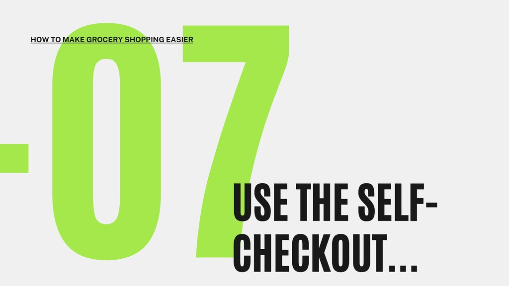 -07 USE THE SELF- CHECKOUT... HOW TO MAKE GROCE...