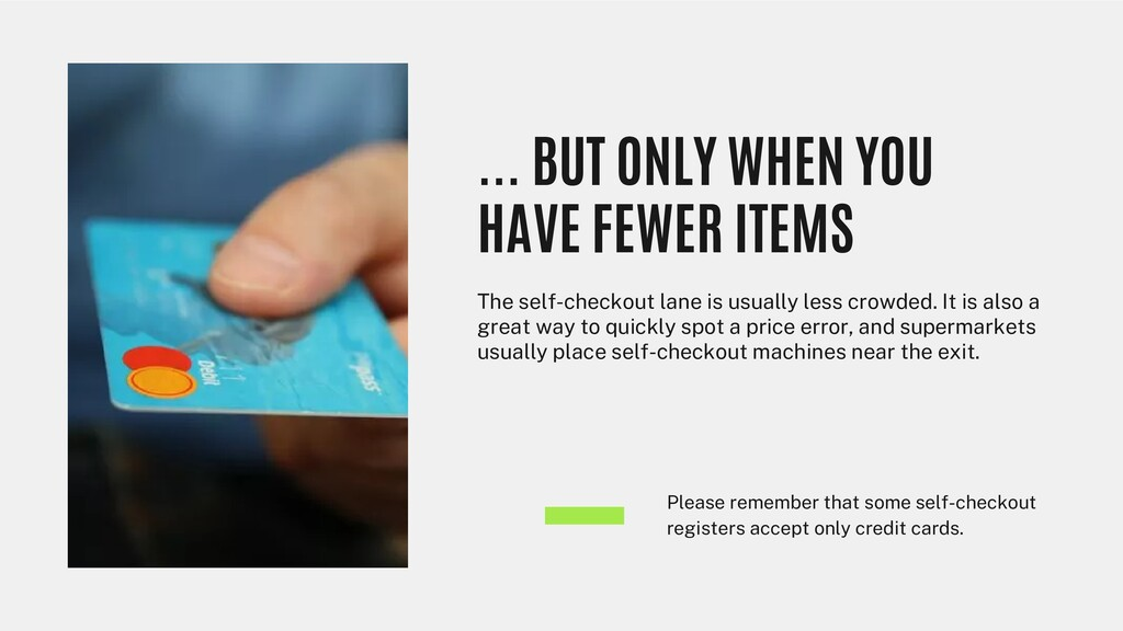 Please remember that some self-checkout registe...