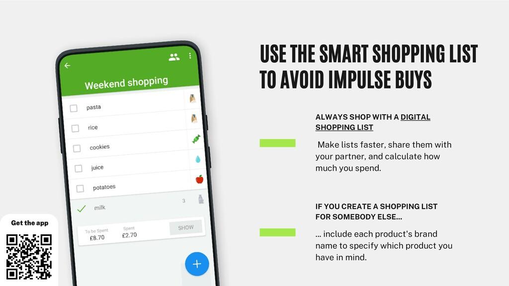 USE THE SMART SHOPPING LIST TO AVOID IMPULSE BU...