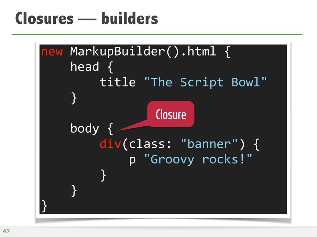 Closures — builders 42 new	