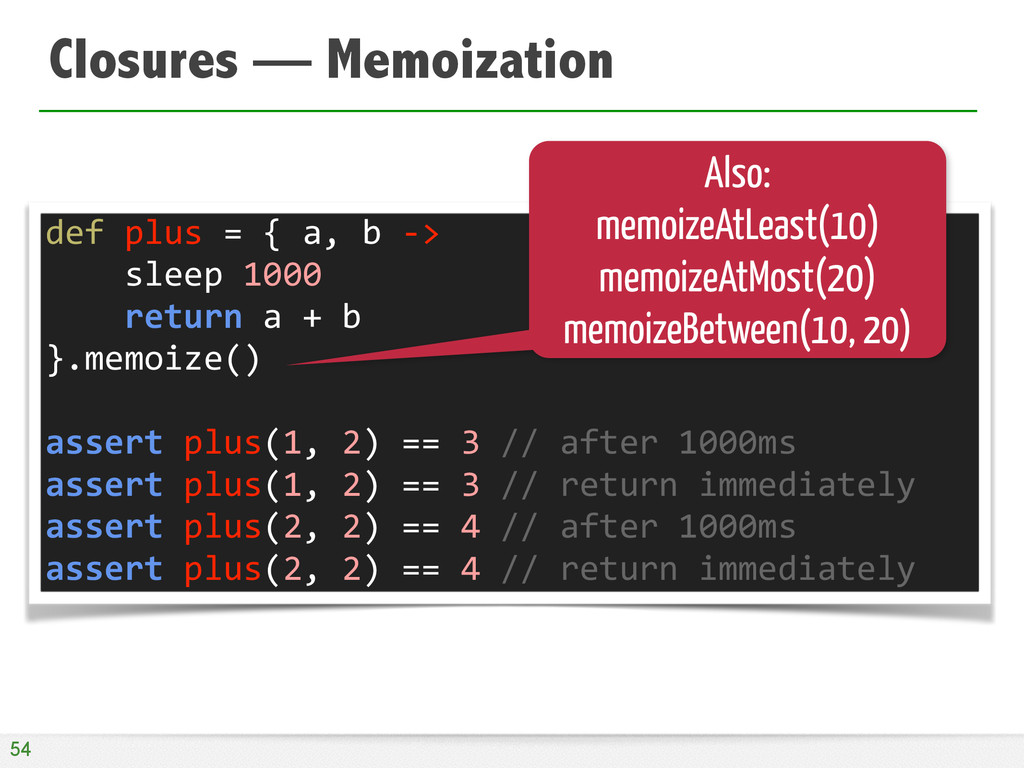 Closures — Memoization 54 def	