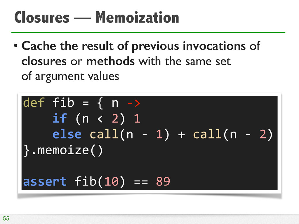 Closures — Memoization • Cache the result of pr...