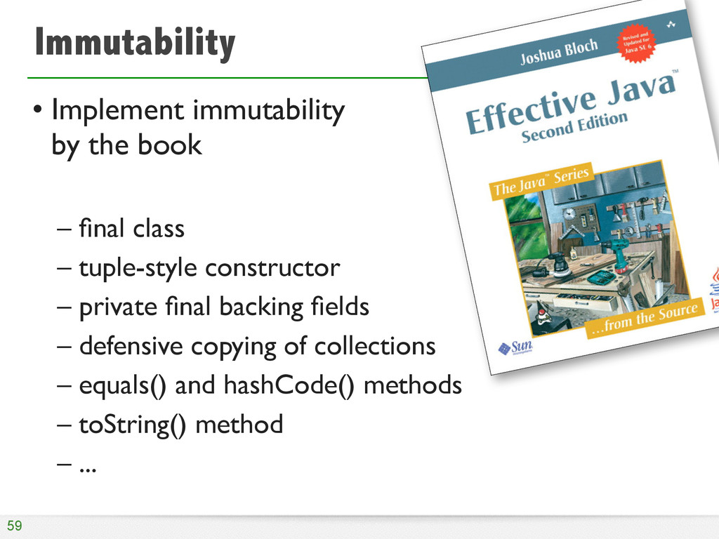 Immutability • Implement immutability 