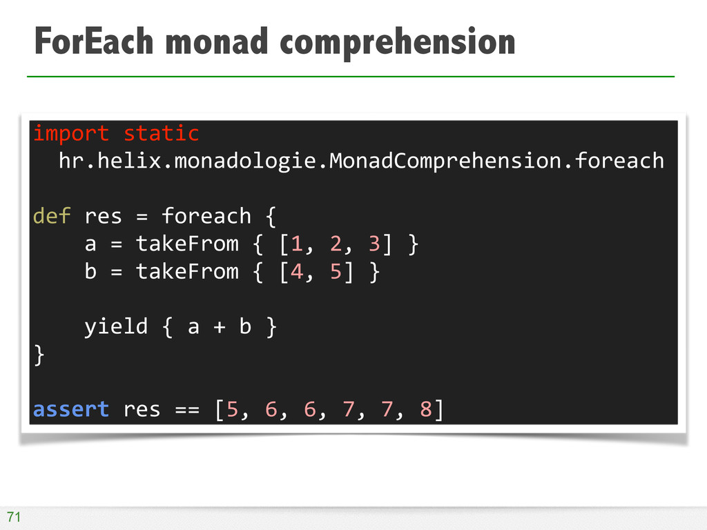 ForEach monad comprehension 71 import	