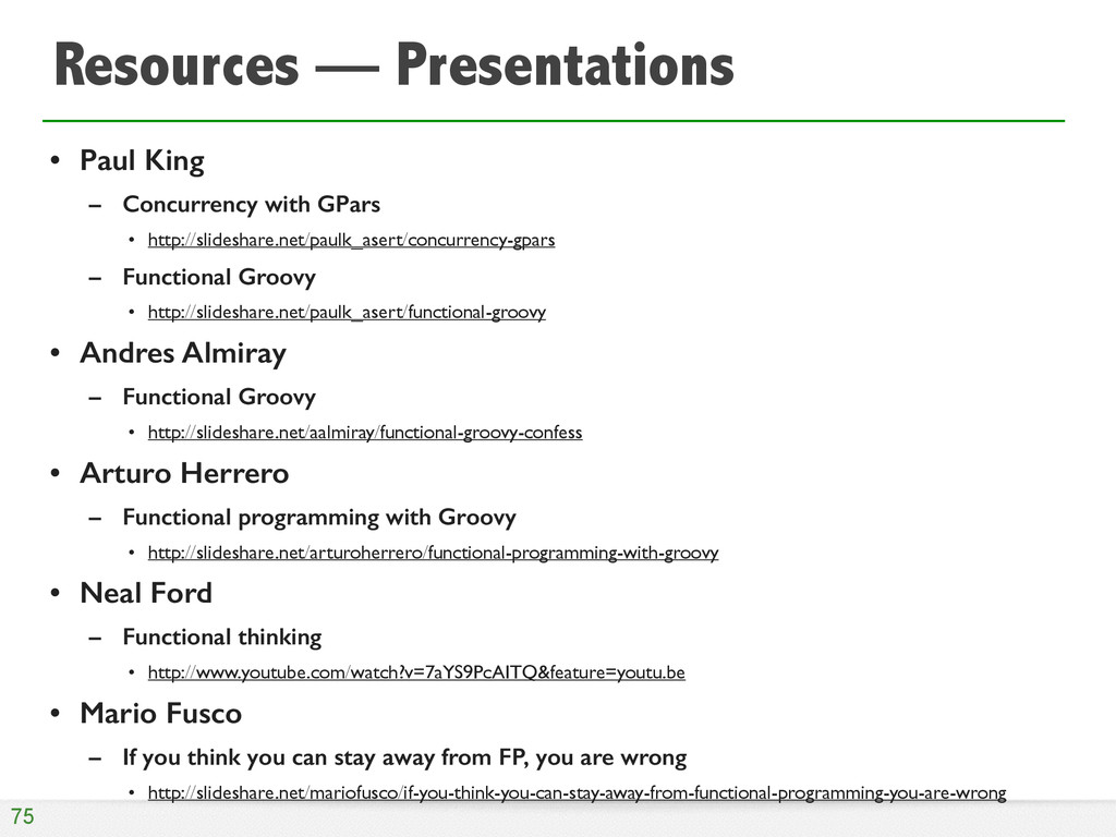 • Paul King – Concurrency with GPars • http://s...