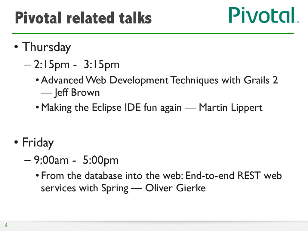 Pivotal related talks • Thursday	 