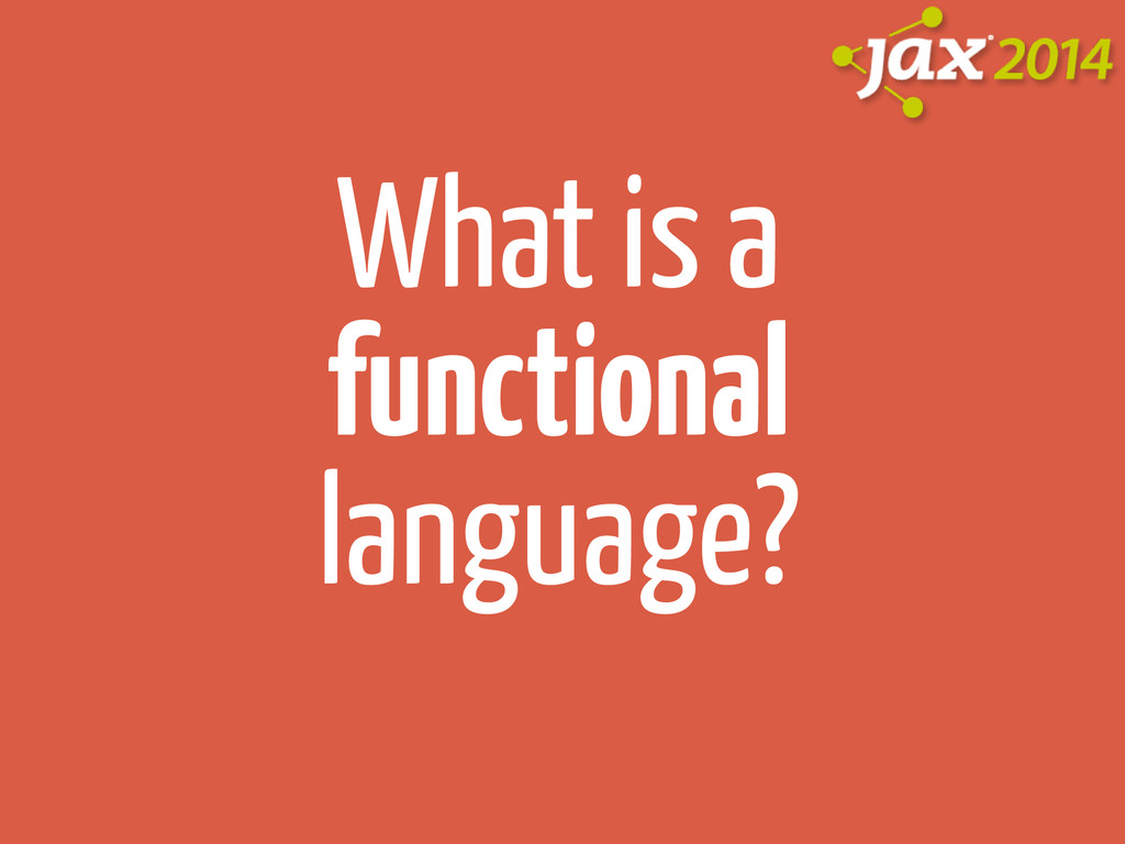 What is a functional language?