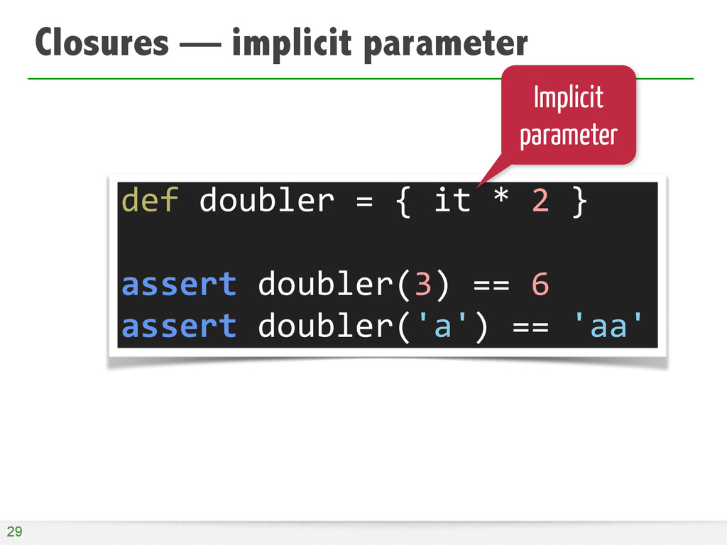Closures — implicit parameter 29 def	