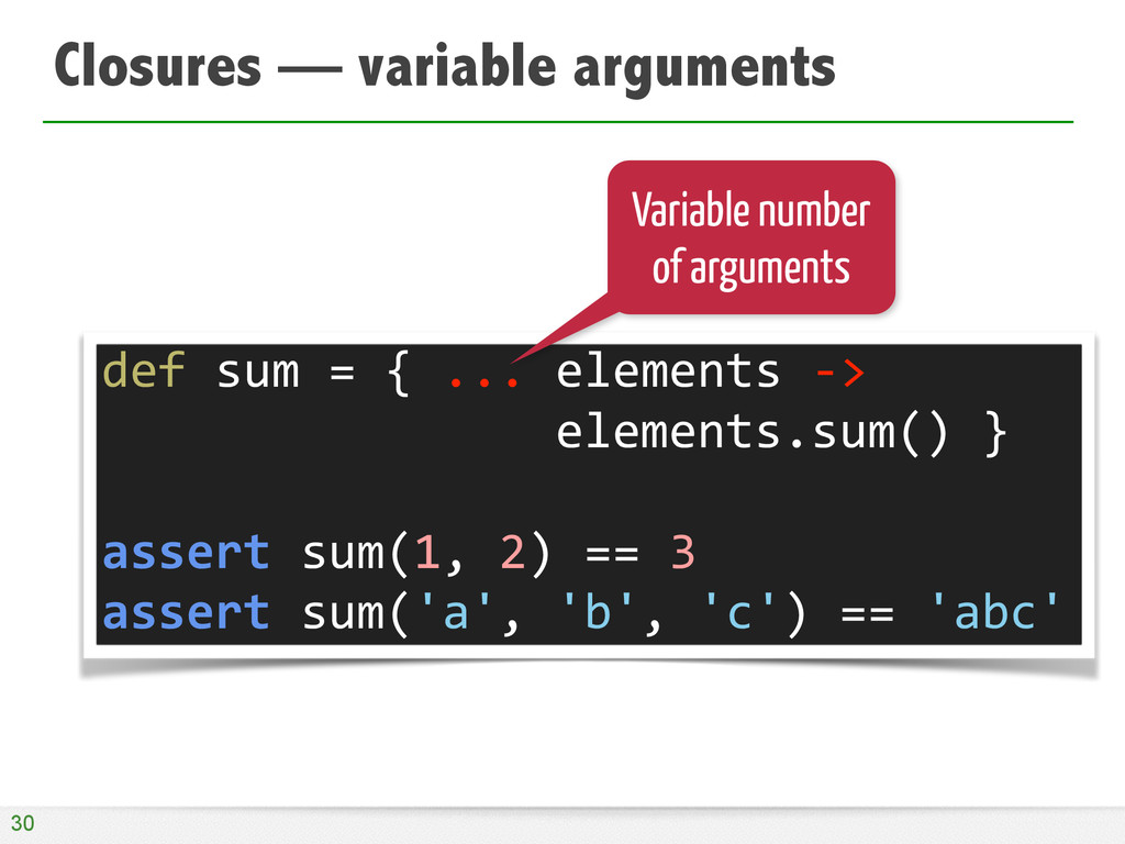 Closures — variable arguments 30 def	