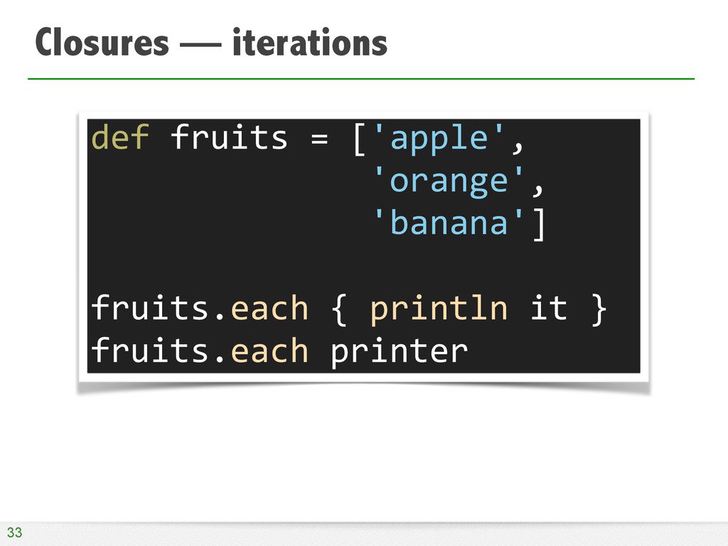 Closures — iterations 33 def	