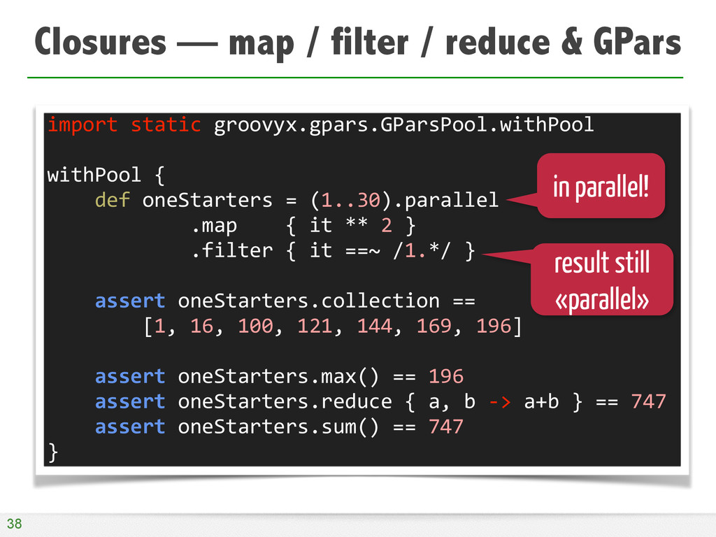Closures — map / filter / reduce & GPars 38 imp...