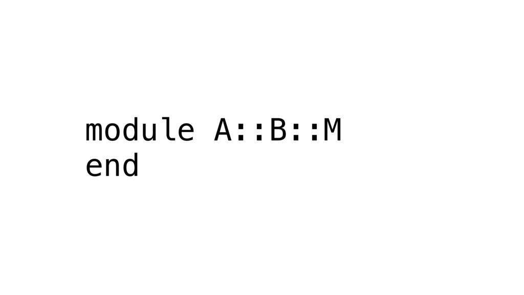 module A::B::M end