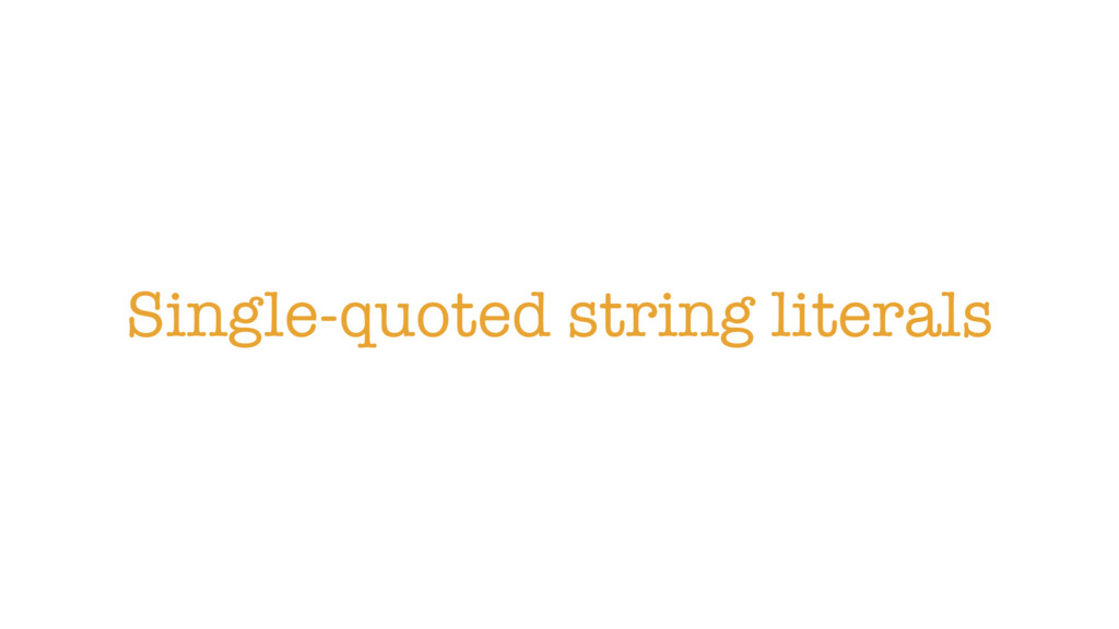 Single-quoted string literals