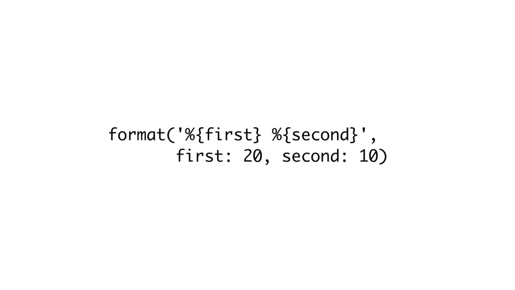 format('%{first} %{second}', first: 20, second:...