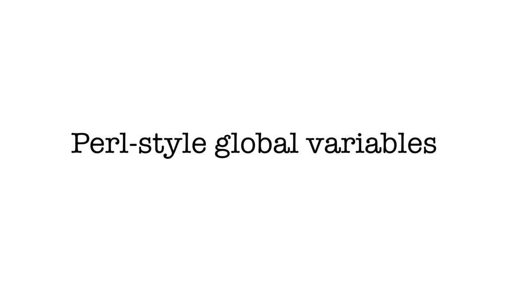 Perl-style global variables