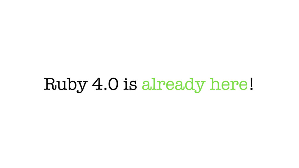 Ruby 4.0 is already here!