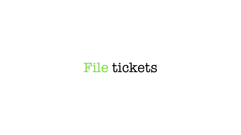 File tickets