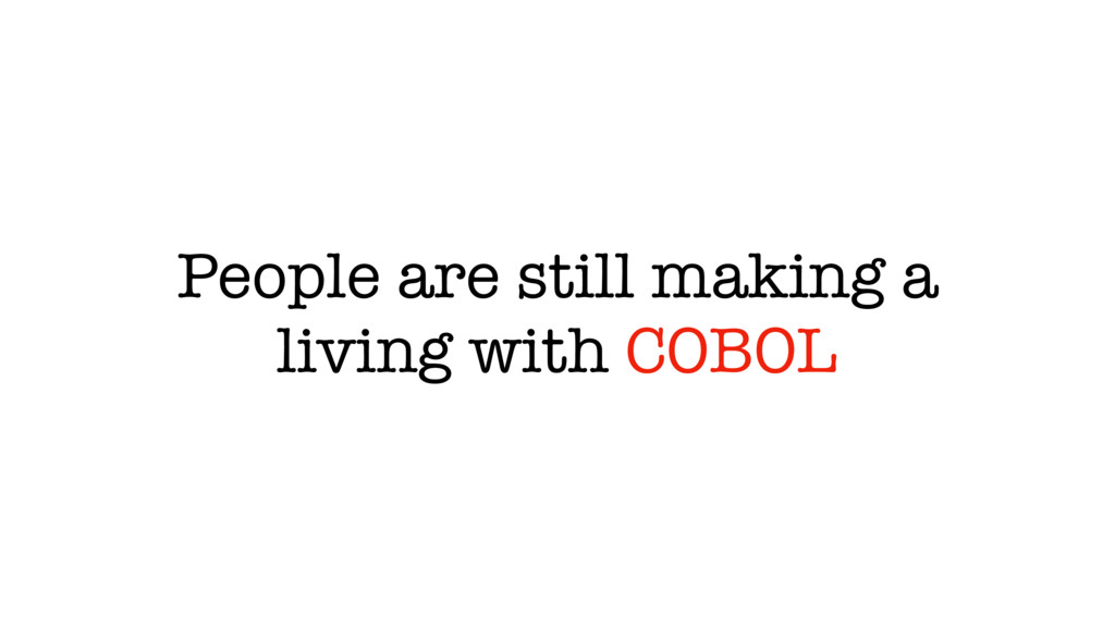 People are still making a living with COBOL