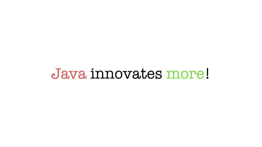 Java innovates more!